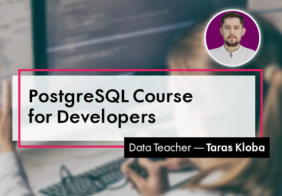 PostgreSQL for Developers