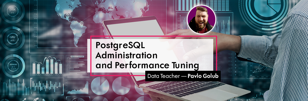 PostgreSQL Administration and Performance Tuning