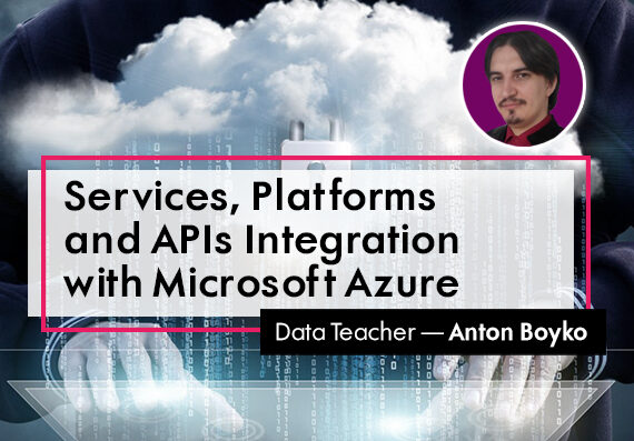 Services, Platforms and APIs Integration with Microsoft Azure