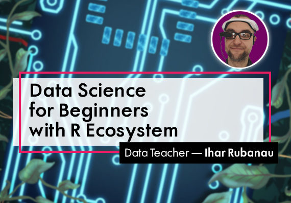 Data Science for Beginners with R Ecosystem